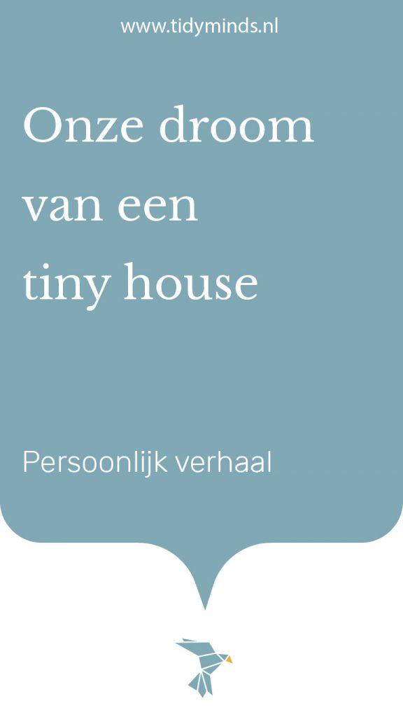 Ons tiny house werd een volkstuinhuisje Tidy Minds