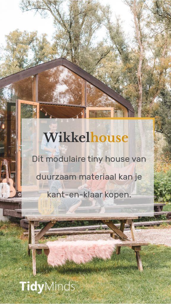 Wikkelhouse duurzaam en kant-en-klaar tiny house