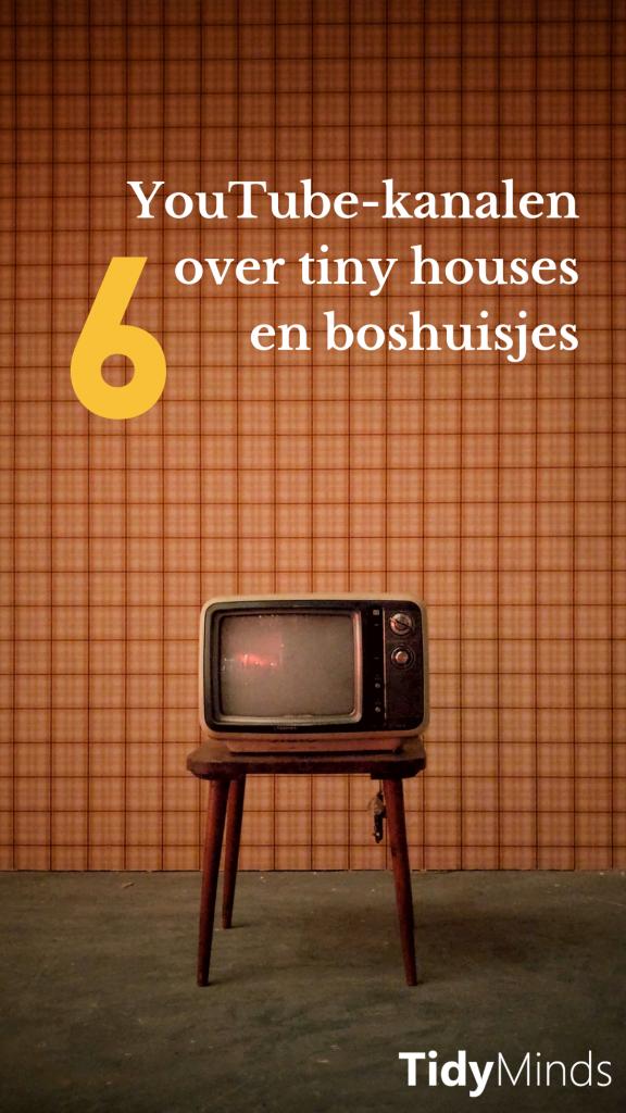 Boshuisjes & Tiny Houses op YouTube