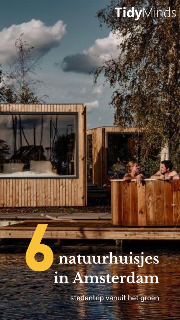 natuurhuisjes Amsterdam | stedentrip staycation Nederland